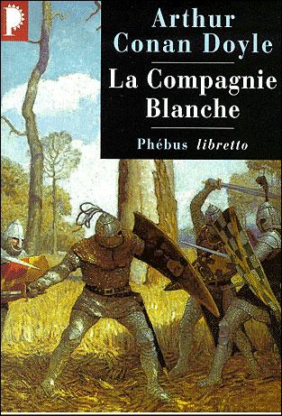Arthur Conan Doyle - La Compagnie Blanche